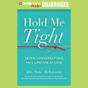 Hold Me Tight: Seven Conversations for a Lifetime of Love | [Sue Johnson]