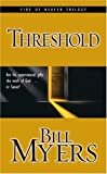 Threshold: Are His Supernatural Gifts the Work of God . . . or Satan? (Blood of Heaven Trilogy #2) (0310251117) by Myers, Bill