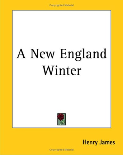A New England Winter, Henry, Jr. James