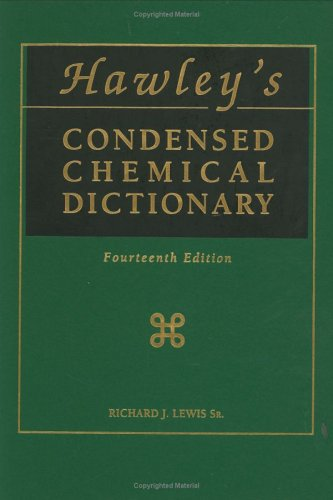 Hawley'S Condensed Chemical Dictionary (14Th Edition)
