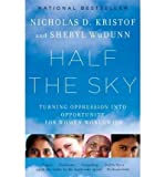 img - for { [ HALF THE SKY: TURNING OPPRESSION INTO OPPORTUNITY FOR WOMEN WORLDWIDE ] } Kristof, Nicholas D. ( AUTHOR ) Jun-01-2010 Paperback book / textbook / text book