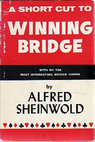 A Short Cut to Winning Bridge: My 100 Most Interesting Bridge Hands, Alfred Sheinwold