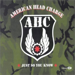Just So You Know by American Head Charge (2002-07-09)