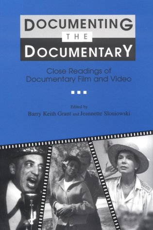 Documenting the Documentary: Close Readings of Documentary Film and...
