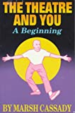 img - for The Theatre and You: A Beginning book / textbook / text book