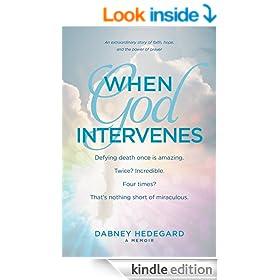 When God Intervenes: An Extraordinary Story of Faith, Hope, and the Power of Prayer