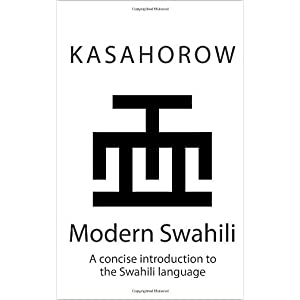 Modern Swahili: A concise introduction to the Swahili language (Volume 2)