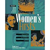 Women's Firsts: Milestones in Women's History, Vol. 1:  Activism, The Arts, Business, Education, Government