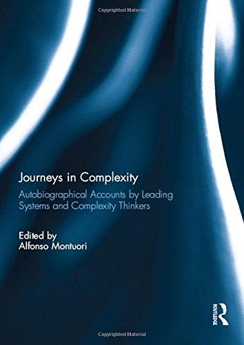 Journeys in Complexity: Autobiographical Accounts by Leading Systems and Complexity Thinkers