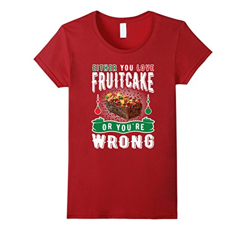 Women's Either You Love Fruitcake Or You're Wrong