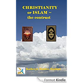 Christianity or Islam?: The Contrasts (English Edition)