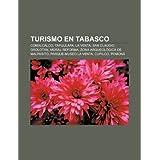 Turismo En Tabasco: Comalcalco, Tapijulapa, La Venta, San Claudio, Oxolot N, Moral Reforma, Zona Arqueol Gica...