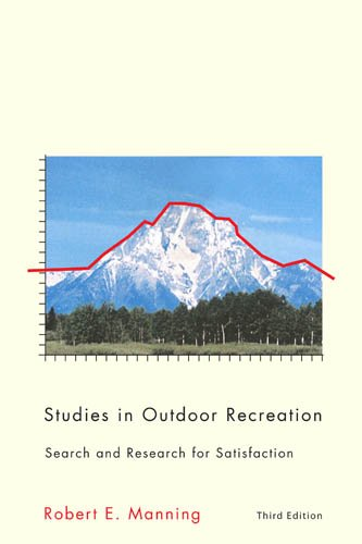 Studies in Outdoor Recreation, 3rd ed.: Search and Research for Satisfaction