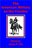 American Military on the Frontier, The