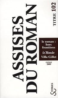 Les Assises internationales du roman : Le roman : hors fronti�res par  Assises internationales du roman