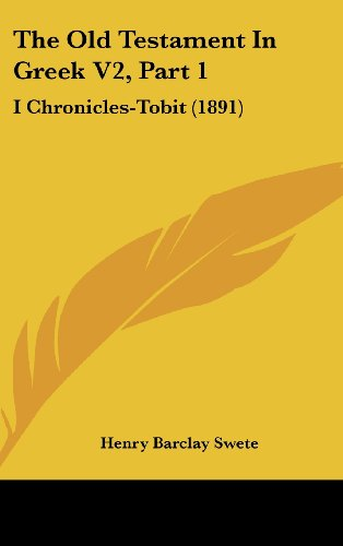 The Old Testament in Greek V2, Part 1: I Chronicles-Tobit (1891)