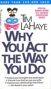 Why You Act the Way You Do, by Tim LaHaye