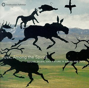 Various Artists - Tuva, Among The Spirits: Sound, Music And Nature In Sakha And Tuva - Zortam Music