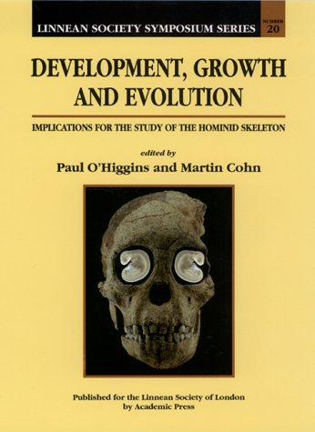 Development, Growth and Evolution, Volume 20: Implications for the Study of the Hominid Skeleton (Linnean Society Sympos
