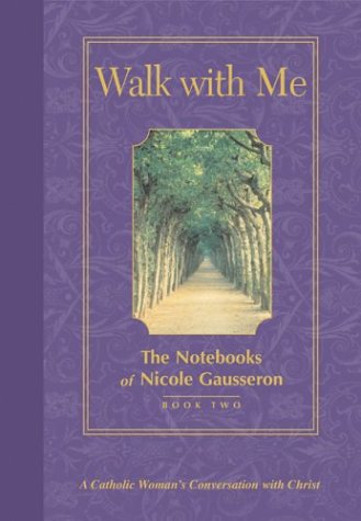Walk With Me: The Notebooks of Nicole Gausseron, NICOLE GAUSSERON