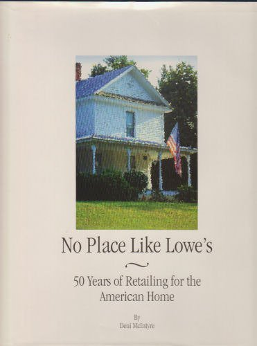 no-place-like-lowes-50-years-of-retailing-for-the-american-home