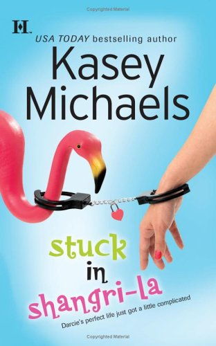 Stuck In Shangri-La (Hqn Romance), Kasey Michaels