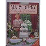 Mary berry: Cooking for Celebrationsby Mary Berry