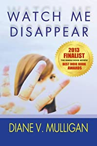 (FREE on 8/20) Watch Me Disappear by Diane Vanaskie Mulligan - http://eBooksHabit.com