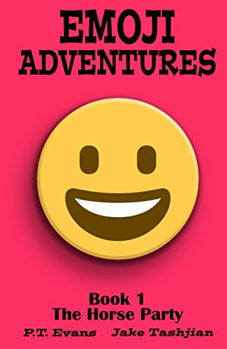 Book: Emoji Adventures Volume 1 - The Horse Party by PT Evans