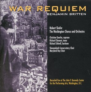 War Requiem. Benjamin Britten. The Washington Chorus, Shafer. Naxos 3898