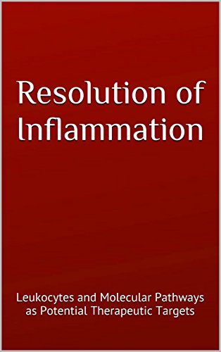 Various - Resolution of Inflammation: Leukocytes and Molecular Pathways as Potential Therapeutic Targets (English Edition)