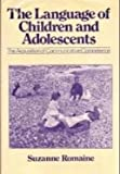 The Language of Children and Adolescents: Acquisition of Communicative Competence (Language in Society) (0631129286) by Romaine, Suzanne