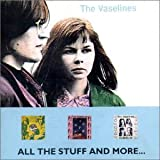 Vaselines All The Stuff And More