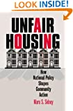 Unfair Housing: How National Policy Shapes Community Action (Studies in Government and Public Policy)