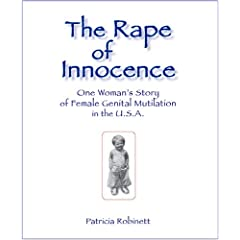 The Rape of Innocence : One Woman's Story of Female Genital Mutilation in the U.S.A.