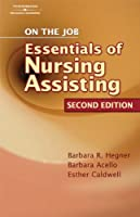 On the Job The Essentials of Nursing by Hegner