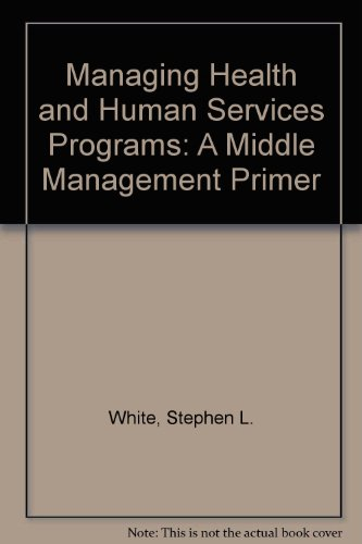 Managing Health and Human Services Programs: A Guide for Managers PDF