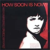 How Soon Is Now Is Now 2