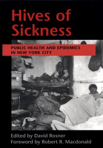 Hives of Sickness: Public Health and Epidemics in New...