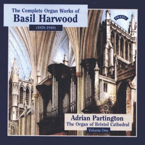 Harwood - Complete Organ Works, Volume 1/ The Organ of Bristol Cathedral