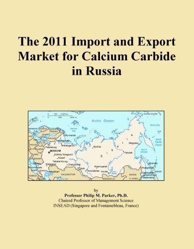 The 2011 Import And Export Market For Calcium Carbide In Russia