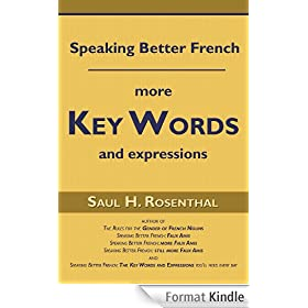 Speaking Better French, More Key Words and Expressions (English Edition)