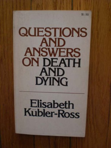 Questions and Answers on Death and Dying, ELISABETH KUBLER-ROSS