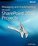img - for Managing and Implementing Microsoft SharePoint 2010 Projects   [MANAGING & IMPLEMENTING MS SHA] [Paperback] book / textbook / text book