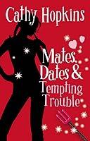 Mates, Dates and Tempting Trouble: Bk. 8 (Mates Dates)