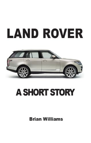 Land Rover: A Short Story