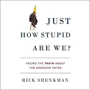 Just How Stupid Are We? Audiobook
