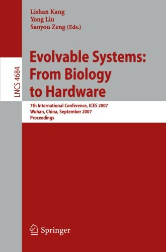 Evolvable Systems: From Biology to Hardware: 7th International Conference, ICES 2007, Wuhan, China, September 21-23, 200