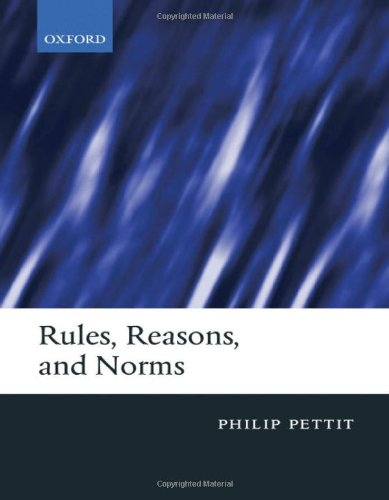 Rules, Reasons, and Norms: Selected Essays