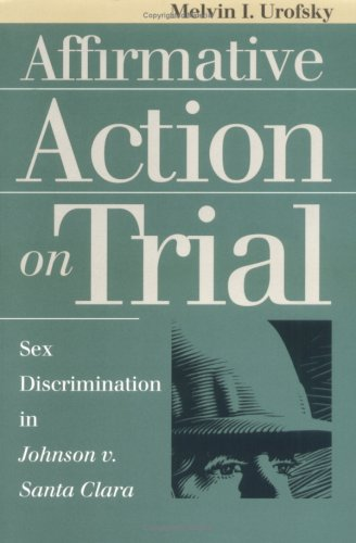 Affirmative Action on Trial (Landmark Law Cases  &  American Society)